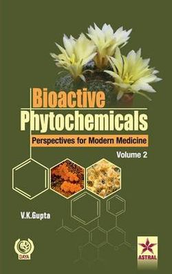 Bioactive Phytochemicals Perspectives for Modern Medicine Vol. 2