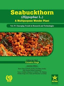 Seabuckthorn (Hippophae L.) a Multipurpose Wonder Plant Vol. Iv: Emerging Trends in Research and Technologies