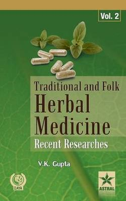 Traditional and Folk Herbal Medicine: Recent Researches Vol 2