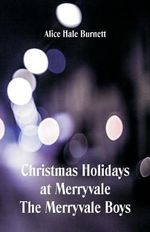 Christmas Holidays at Merryvale The Merryvale Boys