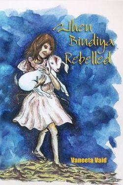 When Bindya Rebelled
