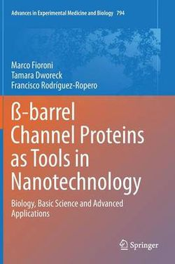 ss-barrel Channel Proteins as Tools in Nanotechnology