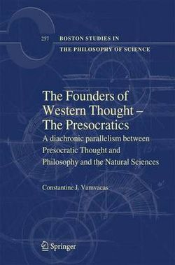 The Founders of Western Thought - The Presocratics