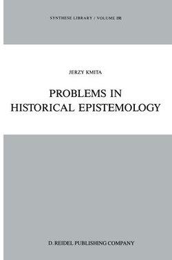Problems in Historical Epistemology