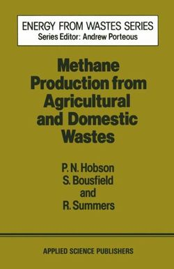 Methane Production from Agricultural and Domestic Wastes