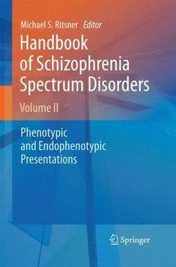 Handbook of Schizophrenia Spectrum Disorders, Volume II
