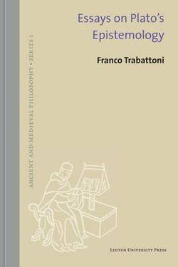 Essays on Plato's Epistemology
