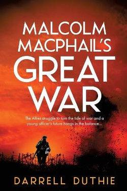 Malcolm MacPhail's Great War