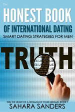 The Honest Book Of International Dating: Smart Dating Strategies For Men