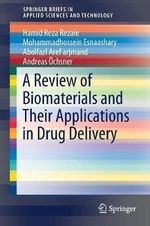 A Review of Biomaterials and Their Applications in Drug Delivery