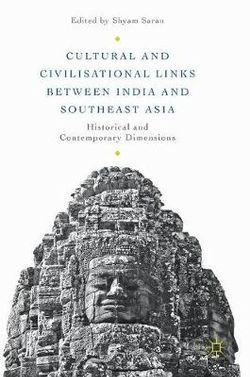 Cultural and Civilisational Links between India and Southeast Asia