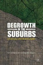 Degrowth in the Suburbs