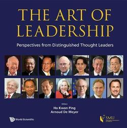 Art Of Leadership, The: Perspectives From Distinguished Thought Leaders