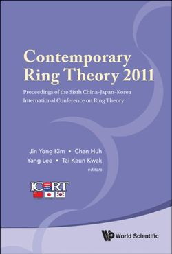 Contemporary Ring Theory 2011 - Proceedings Of The Sixth China-japan-korea International Conference On Ring Theory