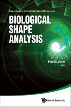 Biological Shape Analysis - Proceedings Of The 2nd International Symposium