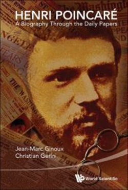 Henri Poincare: A Biography Through The Daily Papers