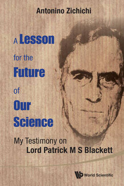 Lesson For The Future Of Our Science, A: My Testimony On Lord Patrick M S Blackett