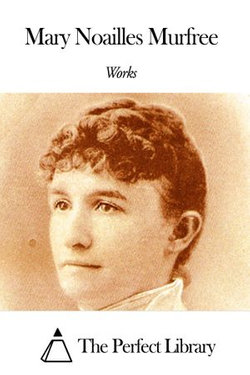 Works of Mary Noailles Murfree