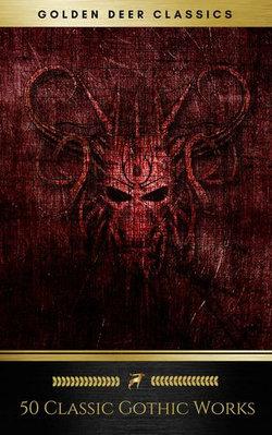 50 Classic Gothic Works Vol. 1 (Golden Deer Classics)
