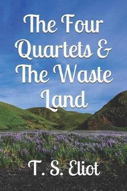 The Four Quartets & The Waste Land