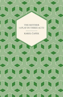 The Mother - A Play in Three Acts