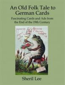 An Old Folk Tale to German Cards - Fascinating Cards and Ads from the End of the 19th Century