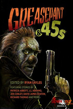 Greasepaint & .45s