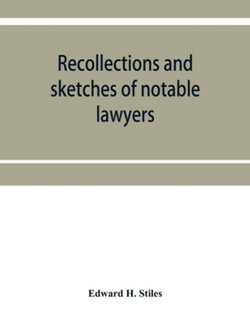 Recollections and sketches of notable lawyers and public men of early Iowa belonging to the first and second generations