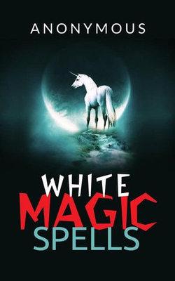 White magic spells