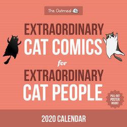 The Oatmeal : Extraordinary Cat Comics for Extraordinary Cat People 2020 Square Wall Calendar