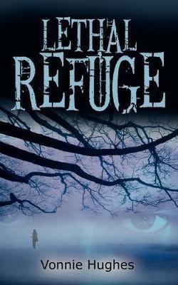 Lethal Refuge