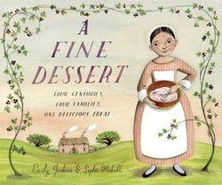 A Fine Dessert: Four Centuries, Four Families, One Delicious Treat