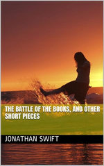 The Battle of the Books, and other Short Pieces