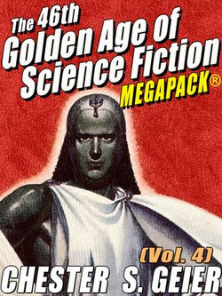 The 46th Golden Age of Science Fiction MEGAPACK®: Chester S. Geier (Vol. 4)