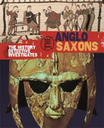 The History Detective Investigates: Anglo-Saxons