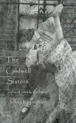THE CALDWELL SISTERS a play