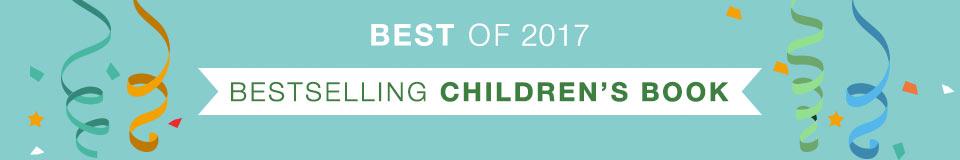 Best of 2017 - Bestselling Kids & Teens