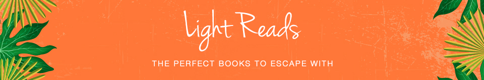Light Reads - The Perfect Books to Lose Yourself In